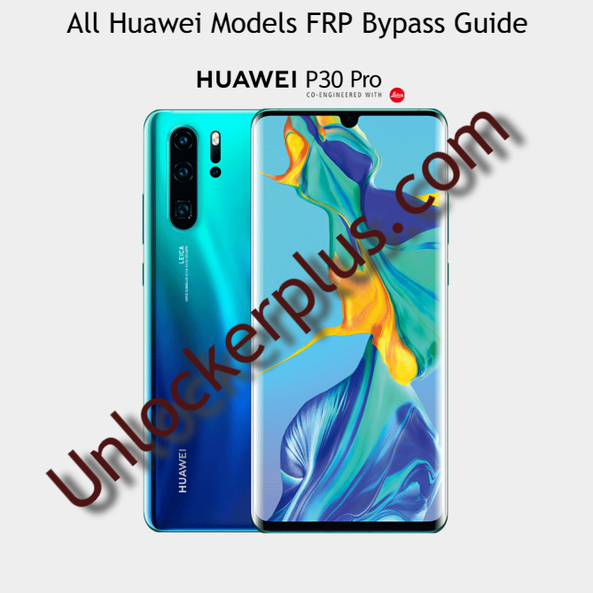 Google Account/FRP Remove Guides For All Huawei Phones